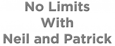No Limits with Neil and Patrick